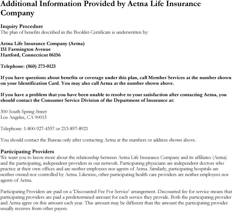 Identification Card. You may also call Aetna at the number shown above.
