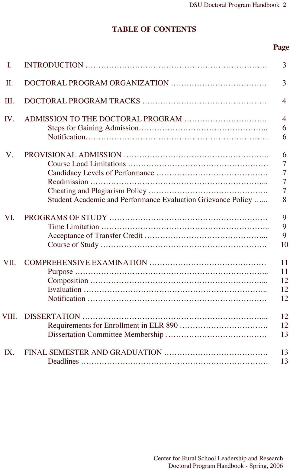 7 Student Academic and Performance Evaluation Grievance Policy... 8 VI. PROGRAMS OF STUDY. 9 Time Limitation.. 9 Acceptance of Transfer Credit... 9 Course of Study. 10 VII.