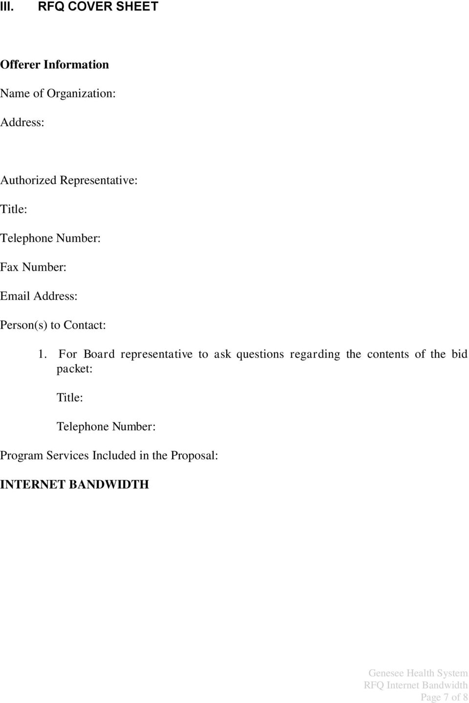 1. For Board representative to ask questions regarding the contents of the bid packet: