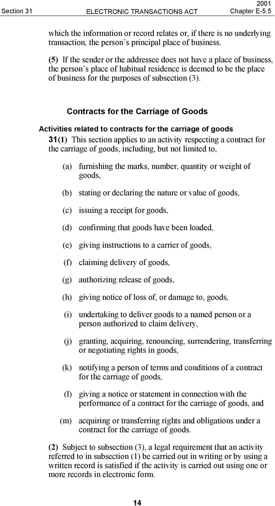 Contracts for the Carriage of Goods Activities related to contracts for the carriage of goods 31(1) This section applies to an activity respecting a contract for the carriage of goods, including, but