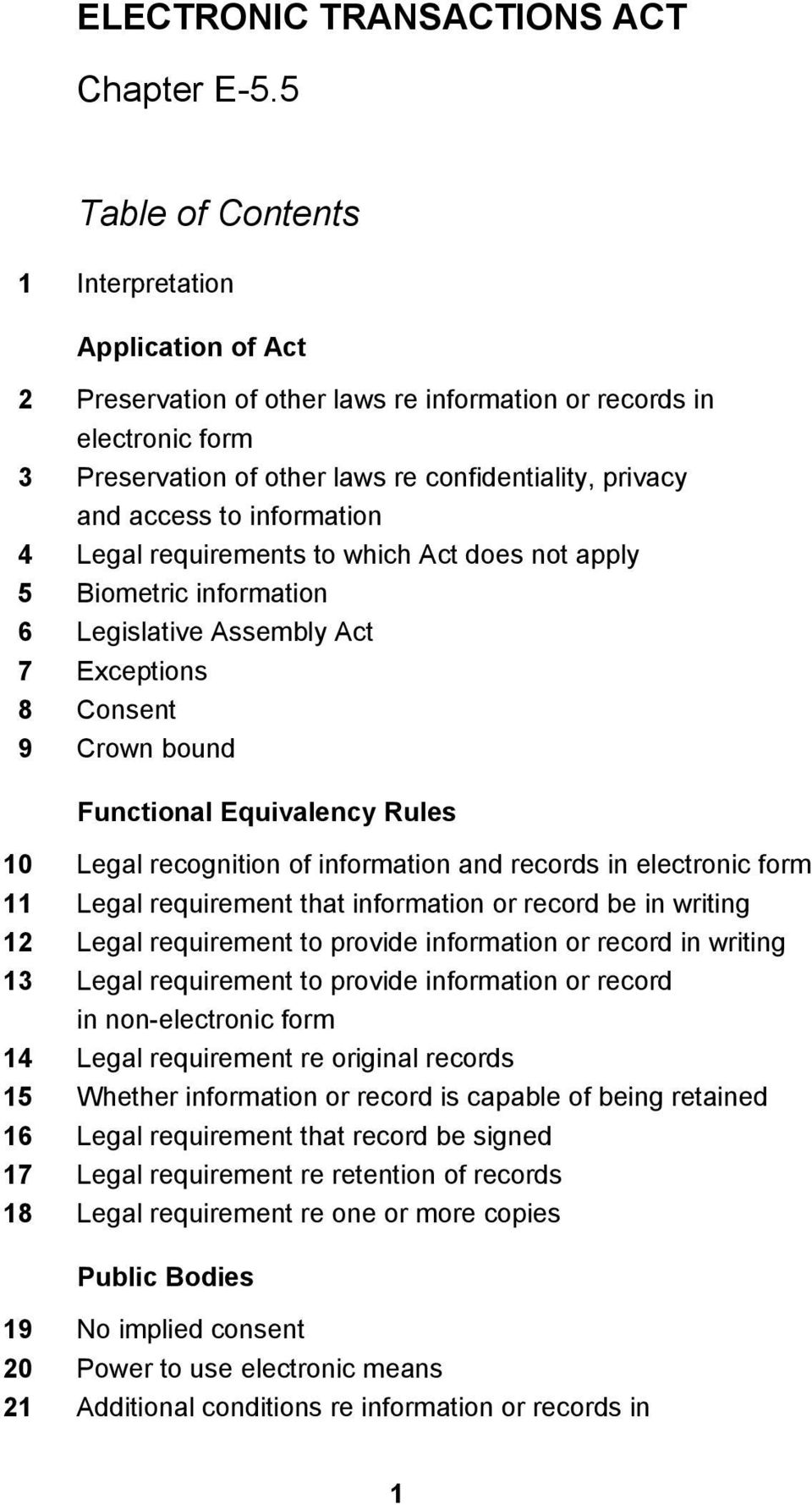 of information and records in electronic form 11 Legal requirement that information or record be in writing 12 Legal requirement to provide information or record in writing 13 Legal requirement to