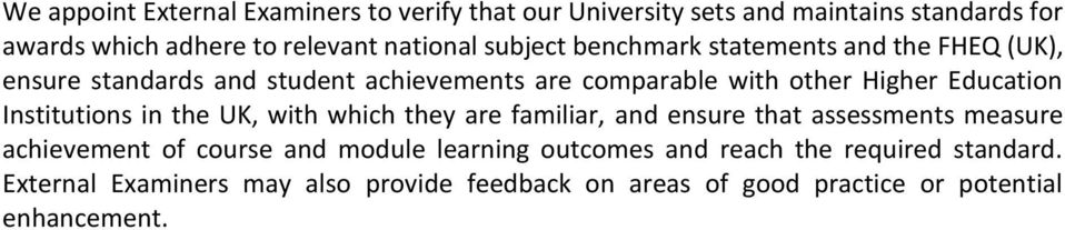Institutions in the UK, with which they are familiar, and ensure that assessments measure achievement of course and module learning