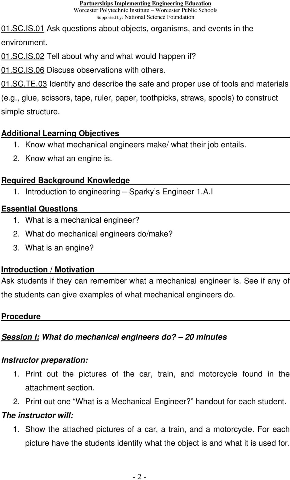 Additional Learning Objectives 1. Know what mechanical engineers make/ what their job entails. 2. Know what an engine is. Required Background Knowledge 1.