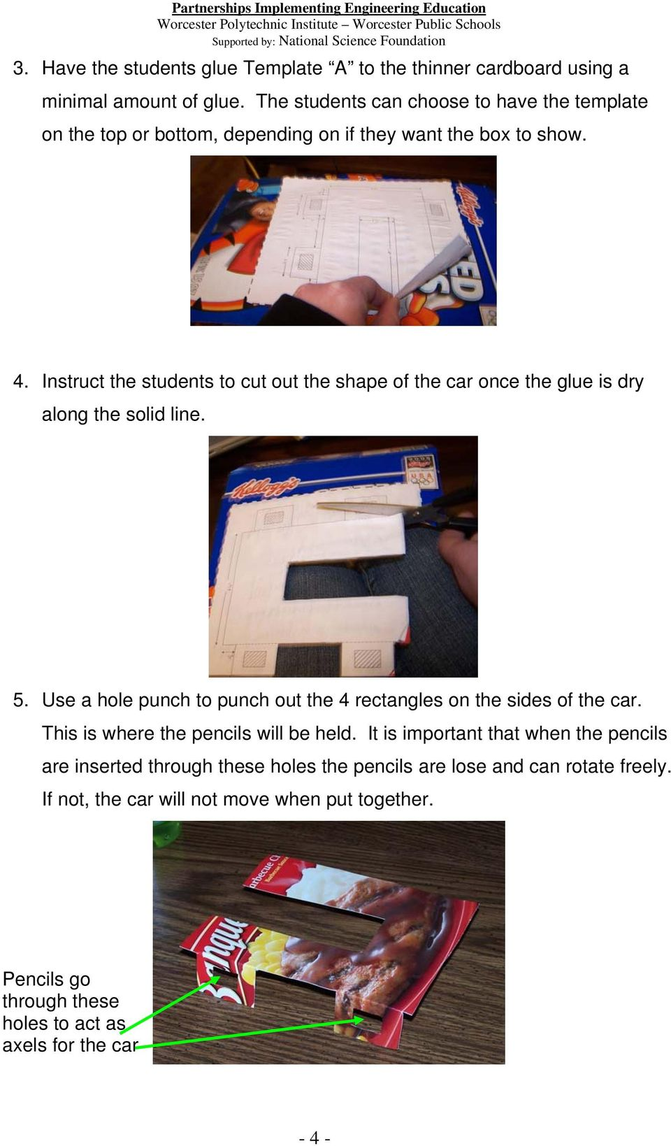 Instruct the students to cut out the shape of the car once the glue is dry along the solid line. 5.