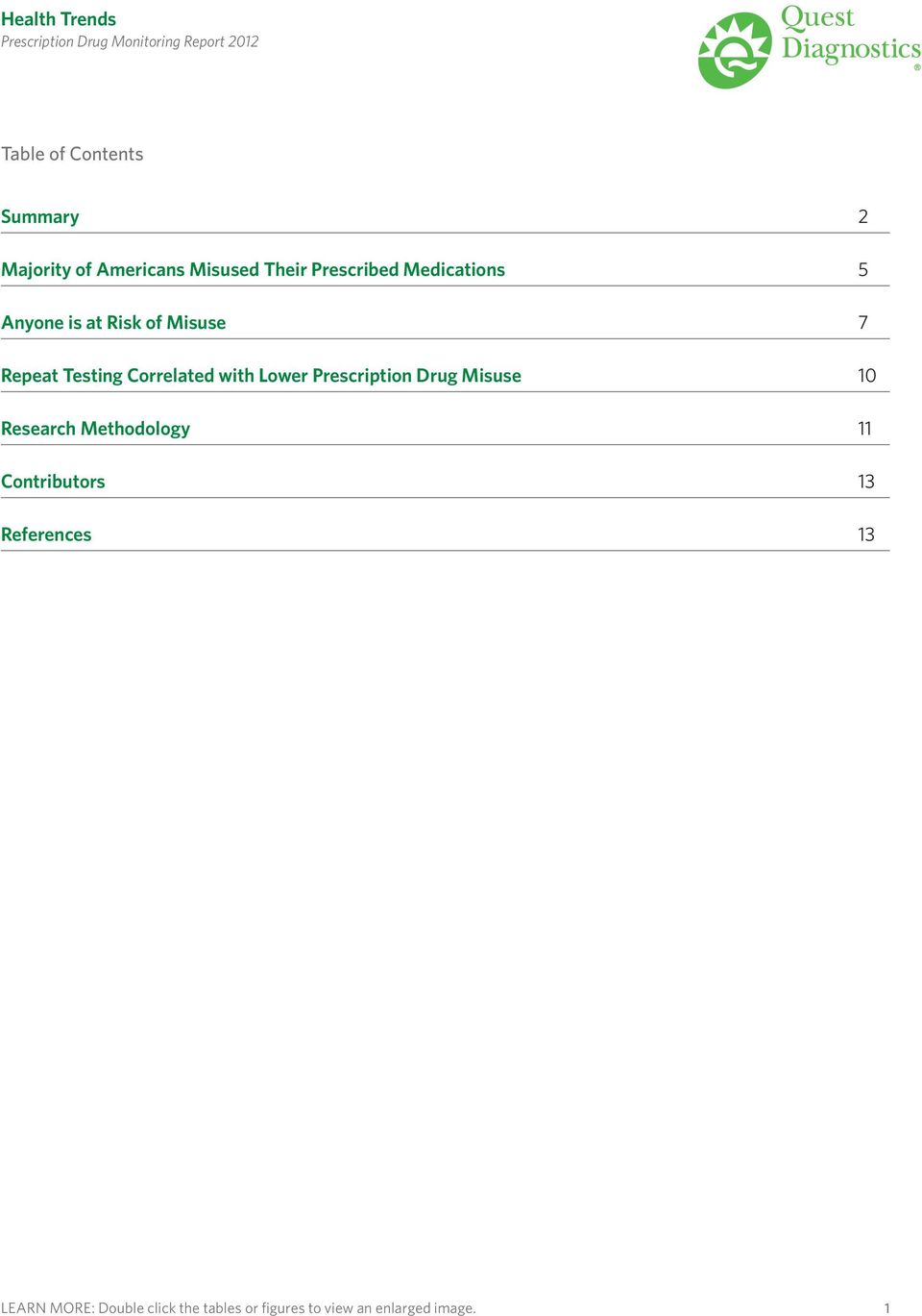 Lower Prescription Drug Misuse 10 Research Methodology 11 Contributors 13