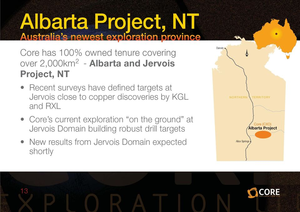 KGL and RXL Core s current exploration on the ground at Jervois Domain building robust drill