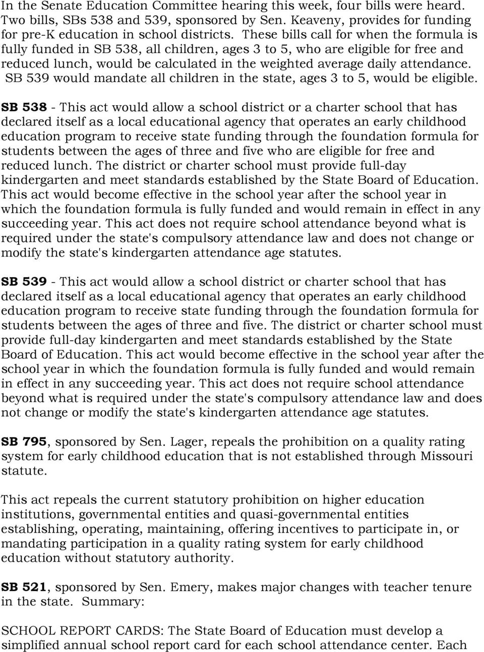 SB 539 would mandate all children in the state, ages 3 to 5, would be eligible.