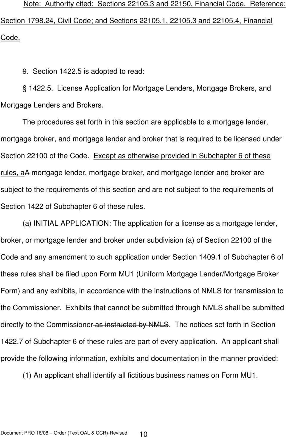 The procedures set forth in this section are applicable to a mortgage lender, mortgage broker, and mortgage lender and broker that is required to be licensed under Section 22100 of the Code.