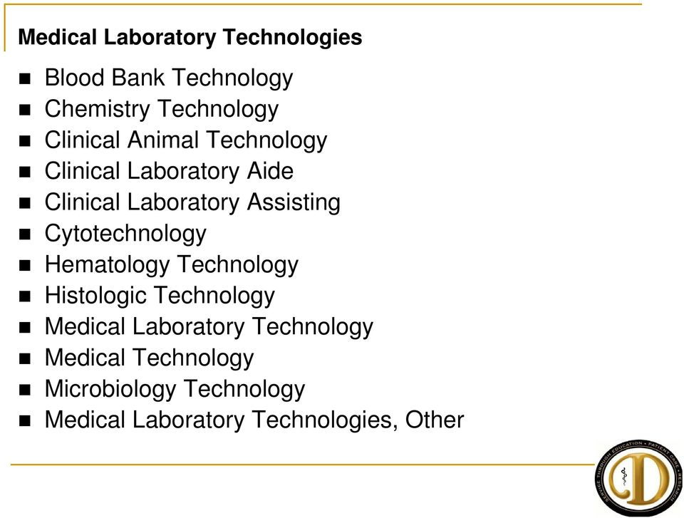 Cytotechnology Hematology Technology Histologic Technology Medical Laboratory