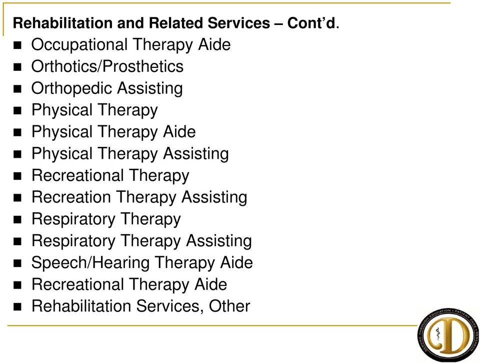 Physical Therapy Aide Physical Therapy Assisting Recreational Therapy Recreation Therapy
