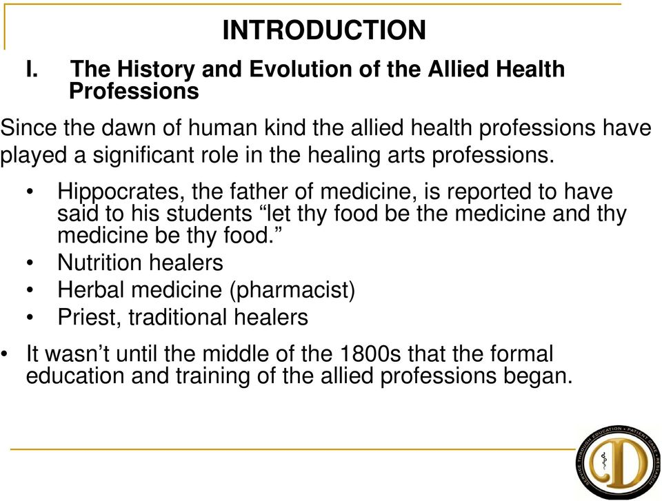 a significant role in the healing arts professions.