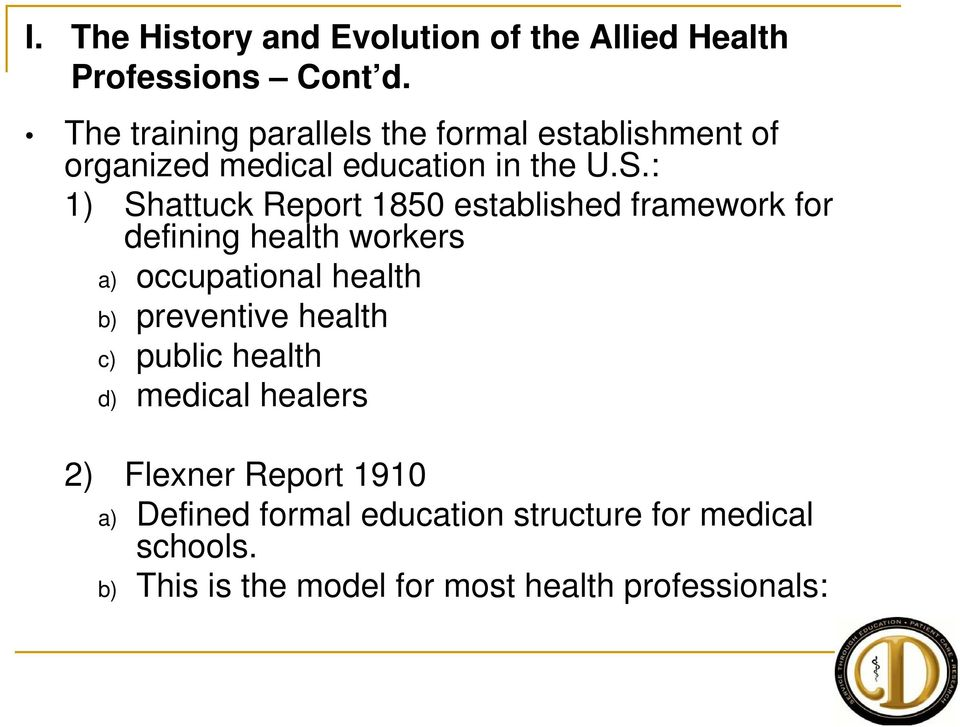: 1) Shattuck Report 1850 established framework for defining health workers a) occupational health b) preventive