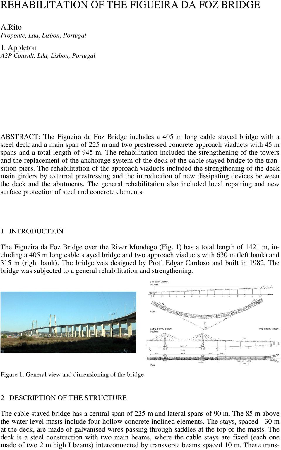 approach viaducts with 45 m spans and a total length of 945 m.