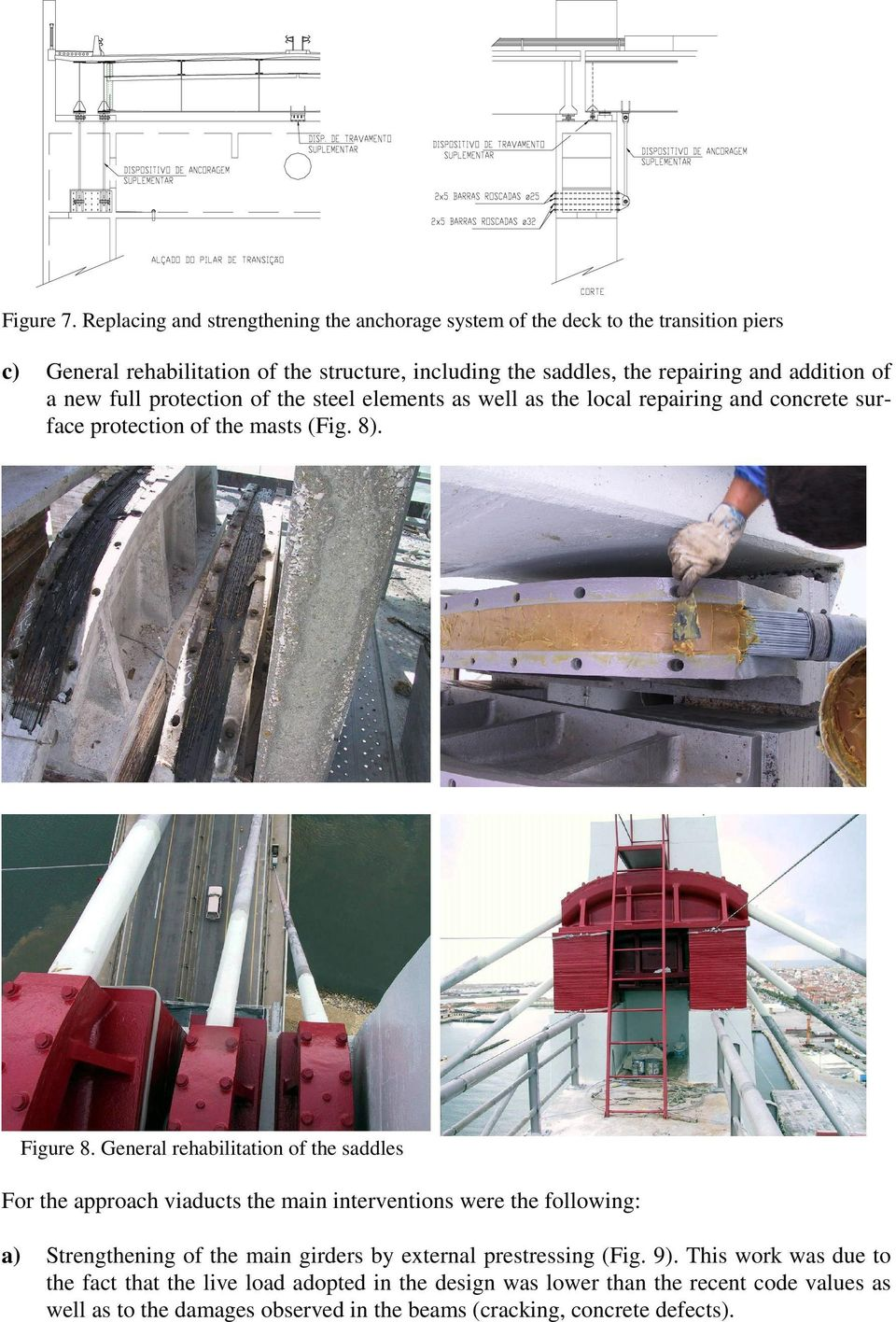 addition of a new full protection of the steel elements as well as the local repairing and concrete surface protection of the masts (Fig. 8). Figure 8.