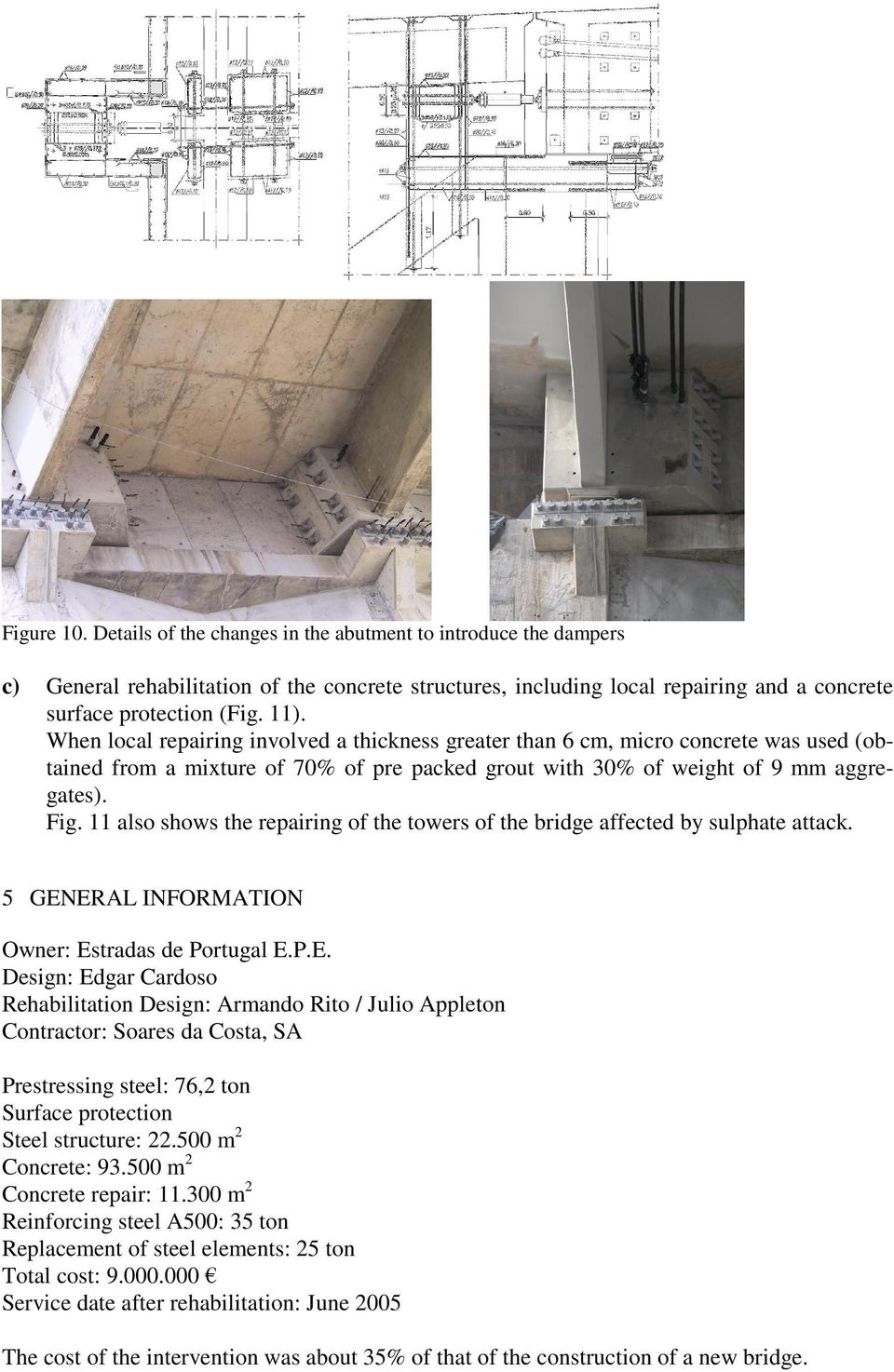 11 also shows the repairing of the towers of the bridge affected by sulphate attack. 5 GEN