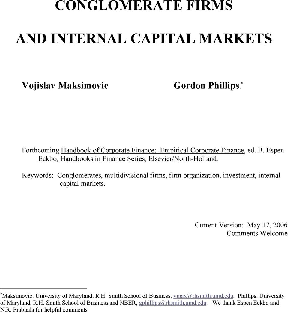 Keywords: Conglomerates, multidivisional firms, firm organization, investment, internal capital markets.