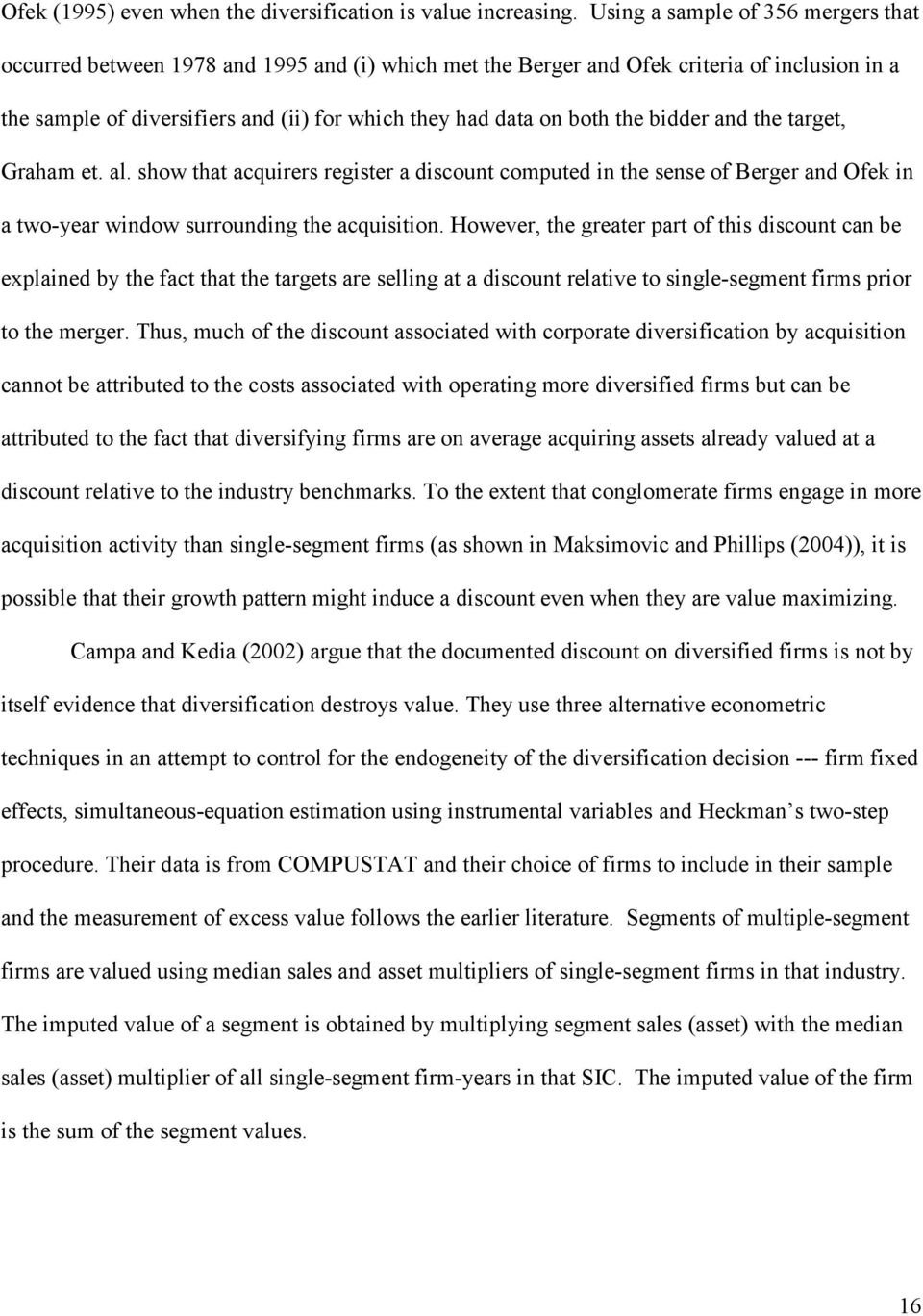 the bidder and the target, Graham et. al. show that acquirers register a discount computed in the sense of Berger and Ofek in a two-year window surrounding the acquisition.