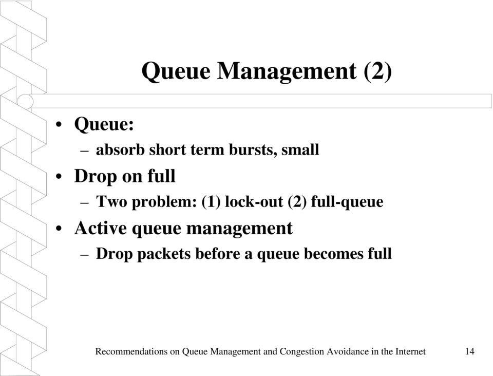 management Drop packets before a queue becomes full