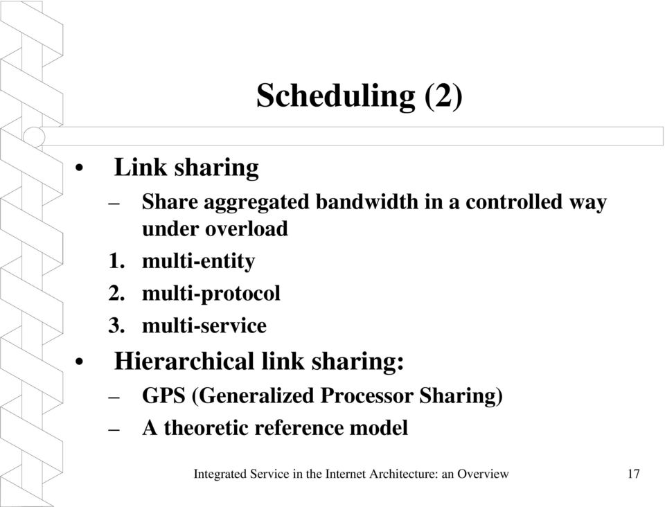 multi-service Hierarchical link sharing: GPS (Generalized Processor