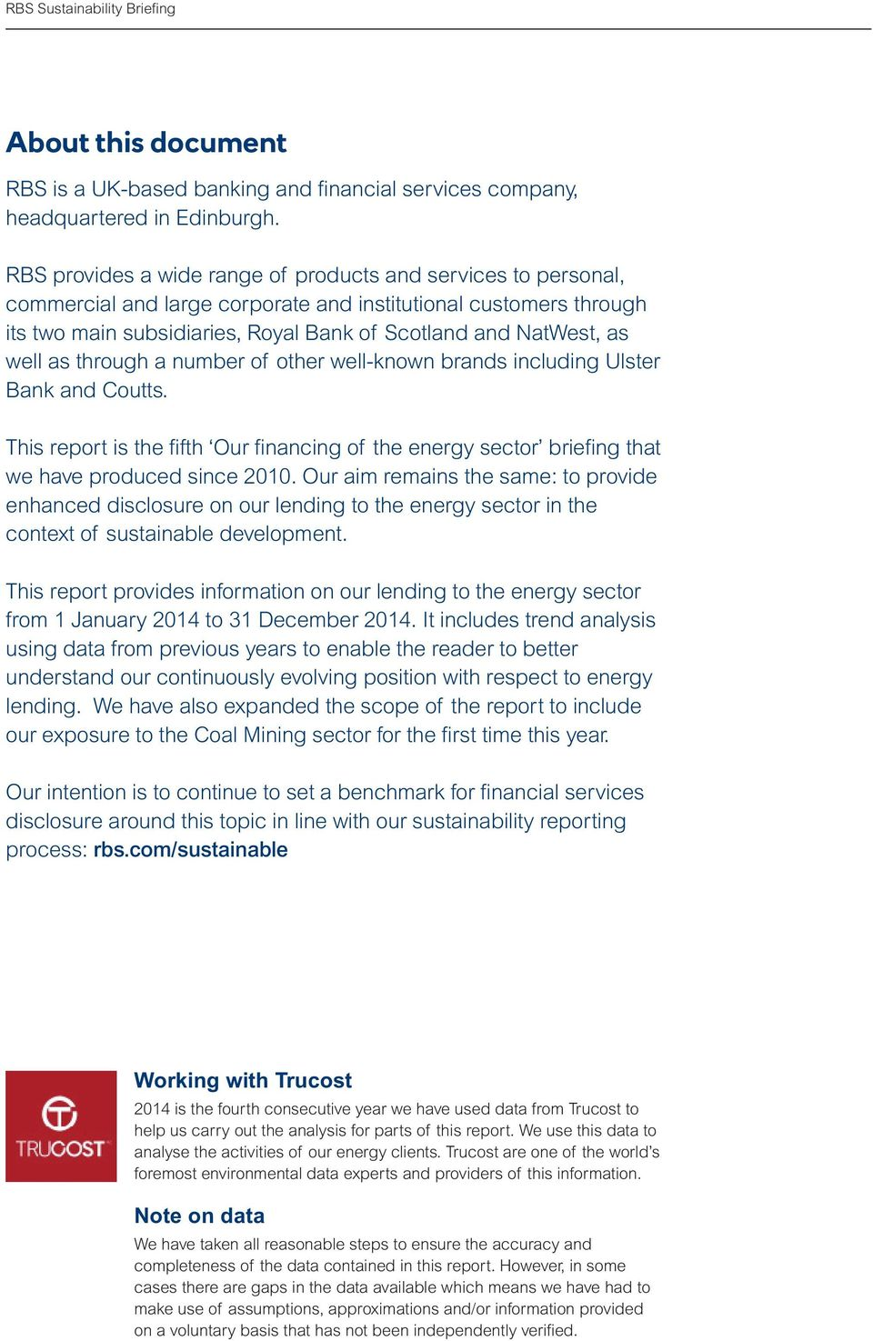 well as through a number of other well-known brands including Ulster Bank and Coutts. This report is the fifth Our financing of the energy sector briefing that we have produced since 2010.