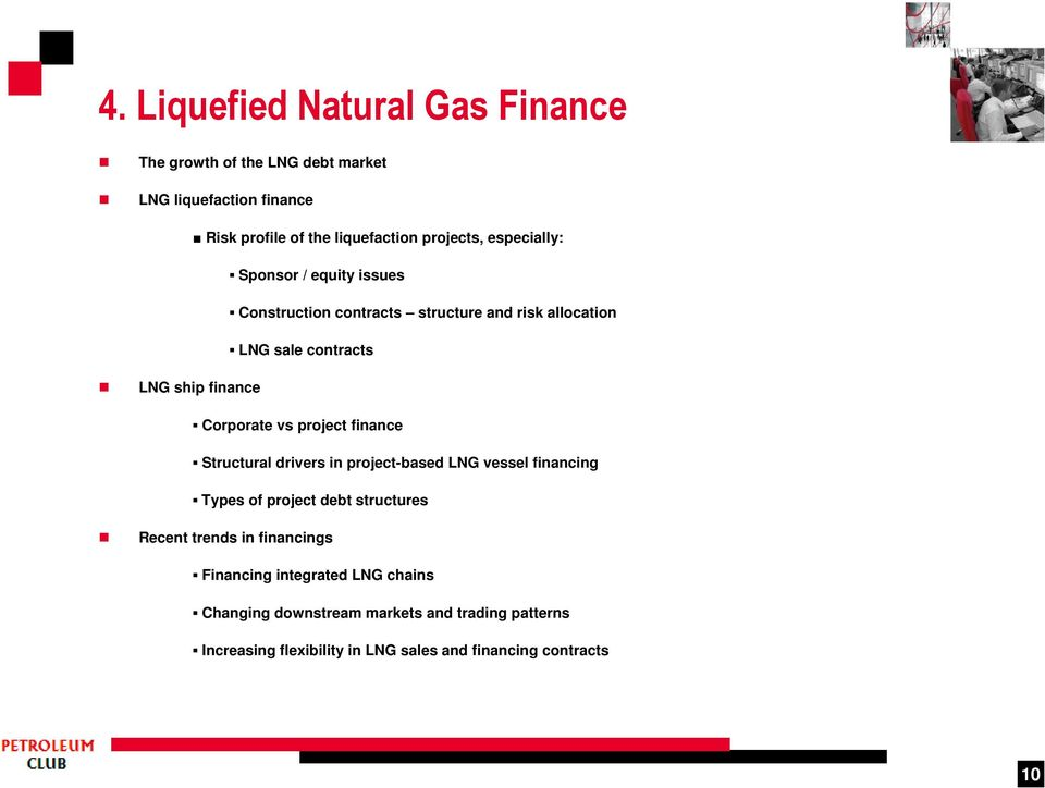 project finance Structural drivers in project-based LNG vessel financing Types of project debt structures Recent trends in financings