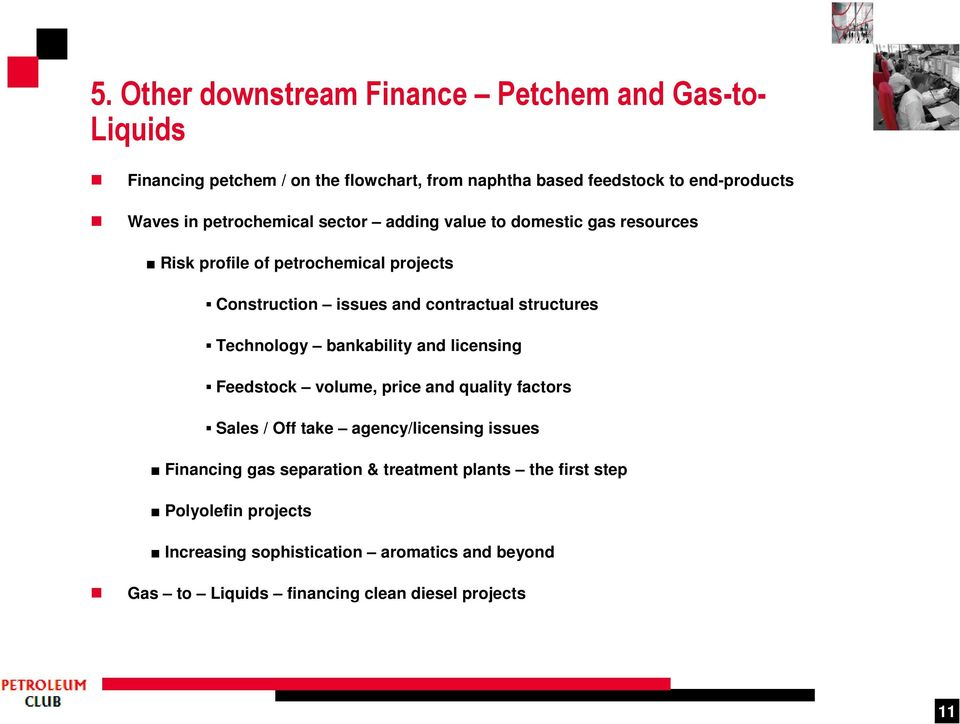 Technology bankability and licensing Feedstock volume, price and quality factors Sales / Off take agency/licensing issues Financing gas separation