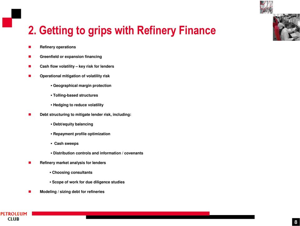 structuring to mitigate lender risk, including: Debt/equity balancing Repayment profile optimization Cash sweeps Distribution controls and