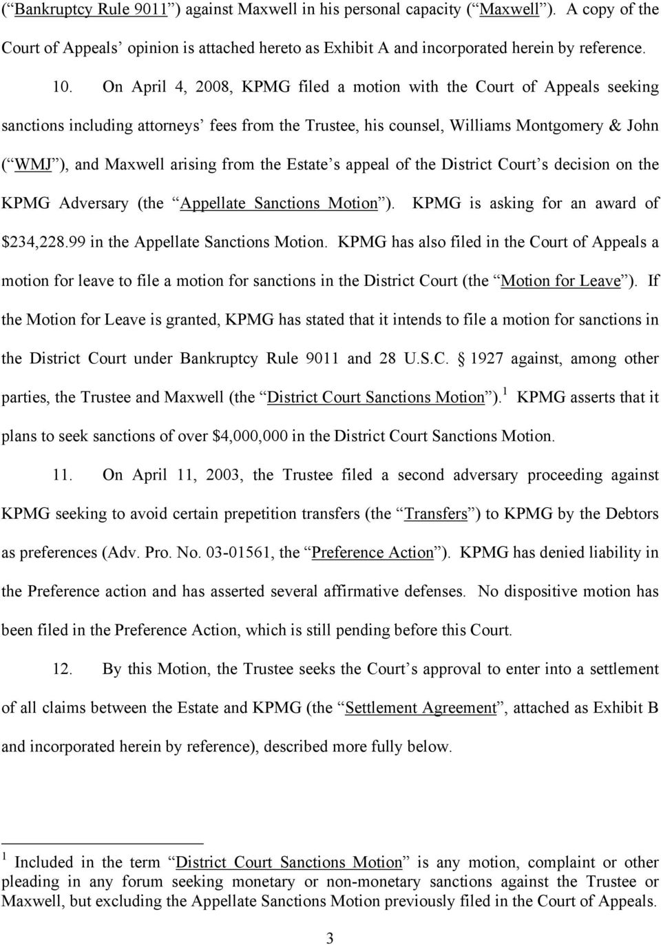 the Estate s appeal of the District Court s decision on the KPMG Adversary (the Appellate Sanctions Motion ). KPMG is asking for an award of $234,228.99 in the Appellate Sanctions Motion.