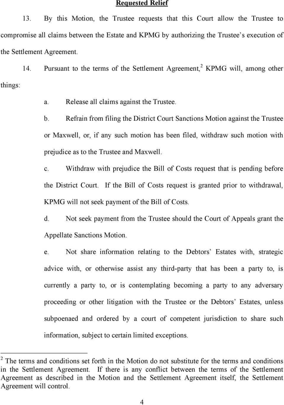Pursuant to the terms of the Settlement Agreement, 2 KPMG will, among other things: a. Release all claims against the Trustee. b.