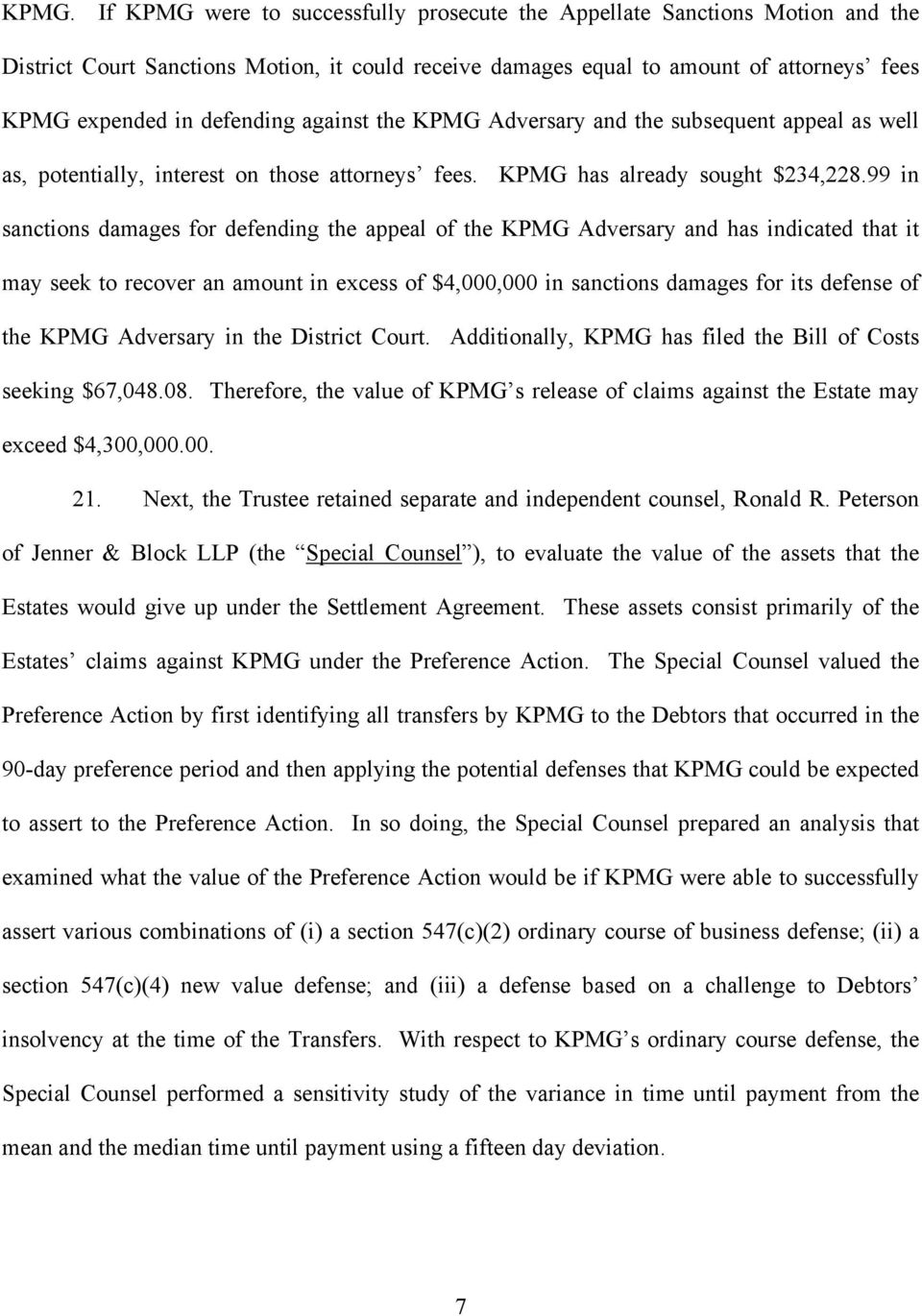 99 in sanctions damages for defending the appeal of the KPMG Adversary and has indicated that it may seek to recover an amount in excess of $4,000,000 in sanctions damages for its defense of the KPMG