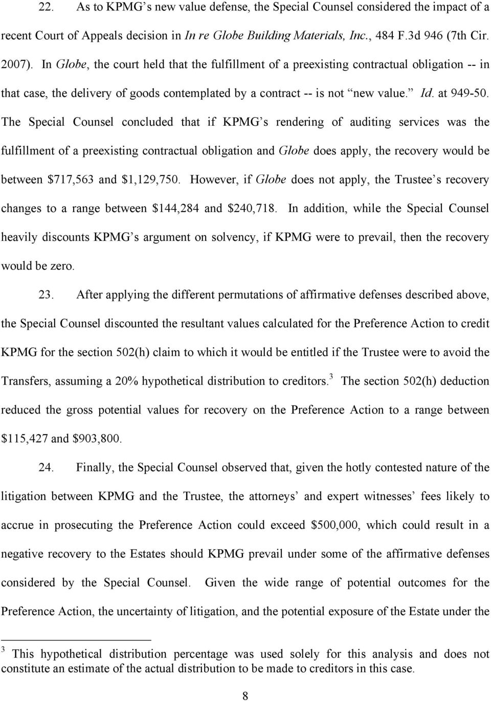 The Special Counsel concluded that if KPMG s rendering of auditing services was the fulfillment of a preexisting contractual obligation and Globe does apply, the recovery would be between $717,563