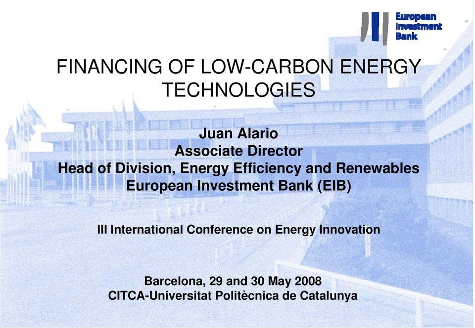 Investment Bank (EIB) III International Conference on Energy