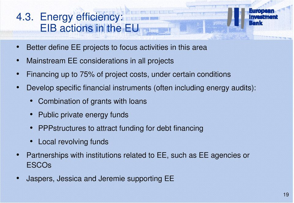 energy audits): Combination of grants with loans Public private energy funds PPPstructures to attract funding for debt financing Local