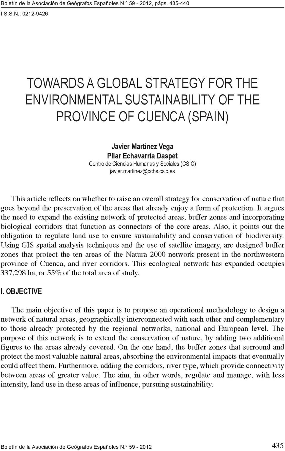 : 0212-9426 TOWARDS A GLOBAL STRATEGY FOR THE ENVIRONMENTAL SUSTAINABILITY OF THE PROVINCE OF CUENCA (SPAIN) Javier Martínez Vega Pilar Echavarría Daspet Centro de Ciencias Humanas y Sociales (CSIC)