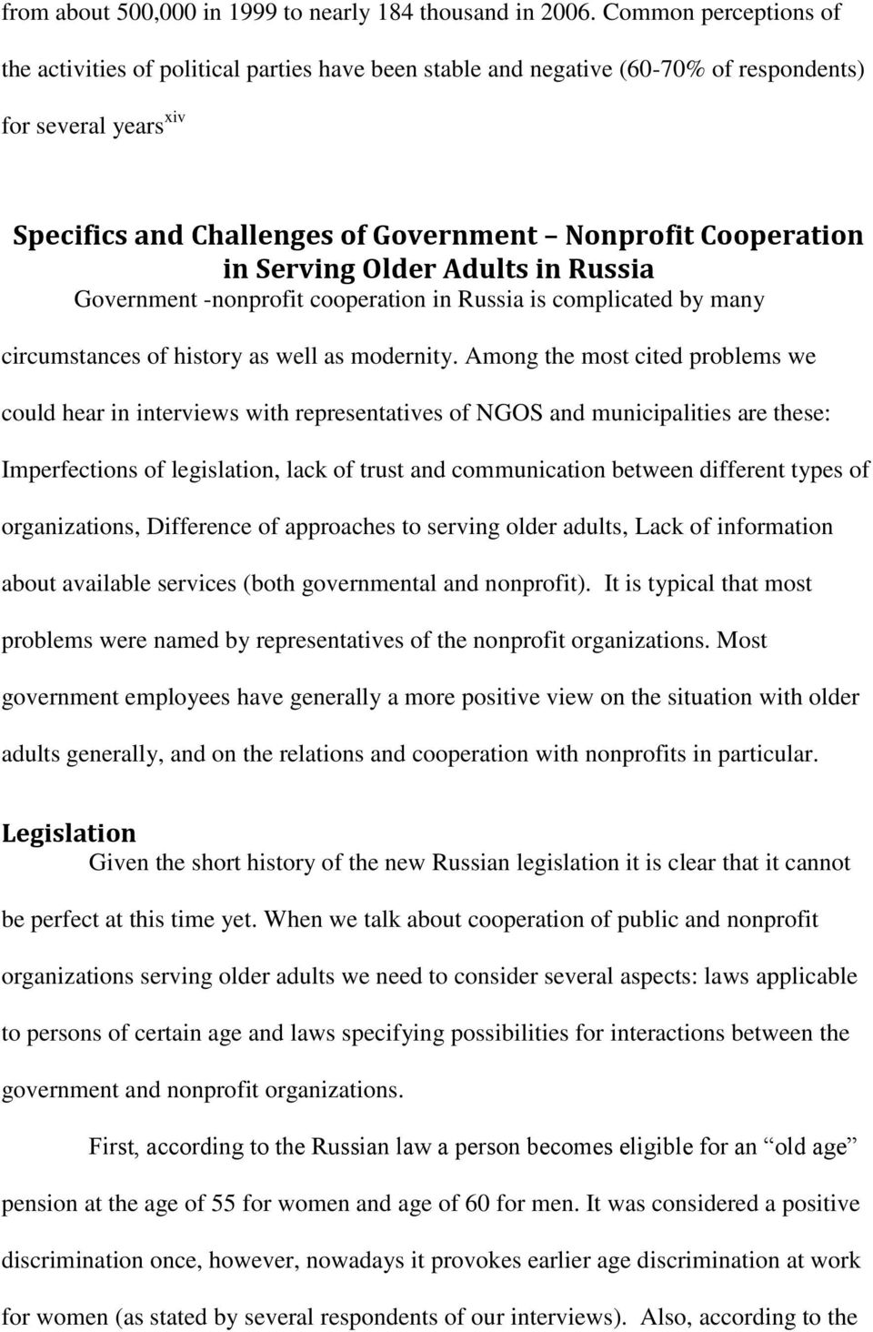 Serving Older Adults in Russia Government -nonprofit cooperation in Russia is complicated by many circumstances of history as well as modernity.