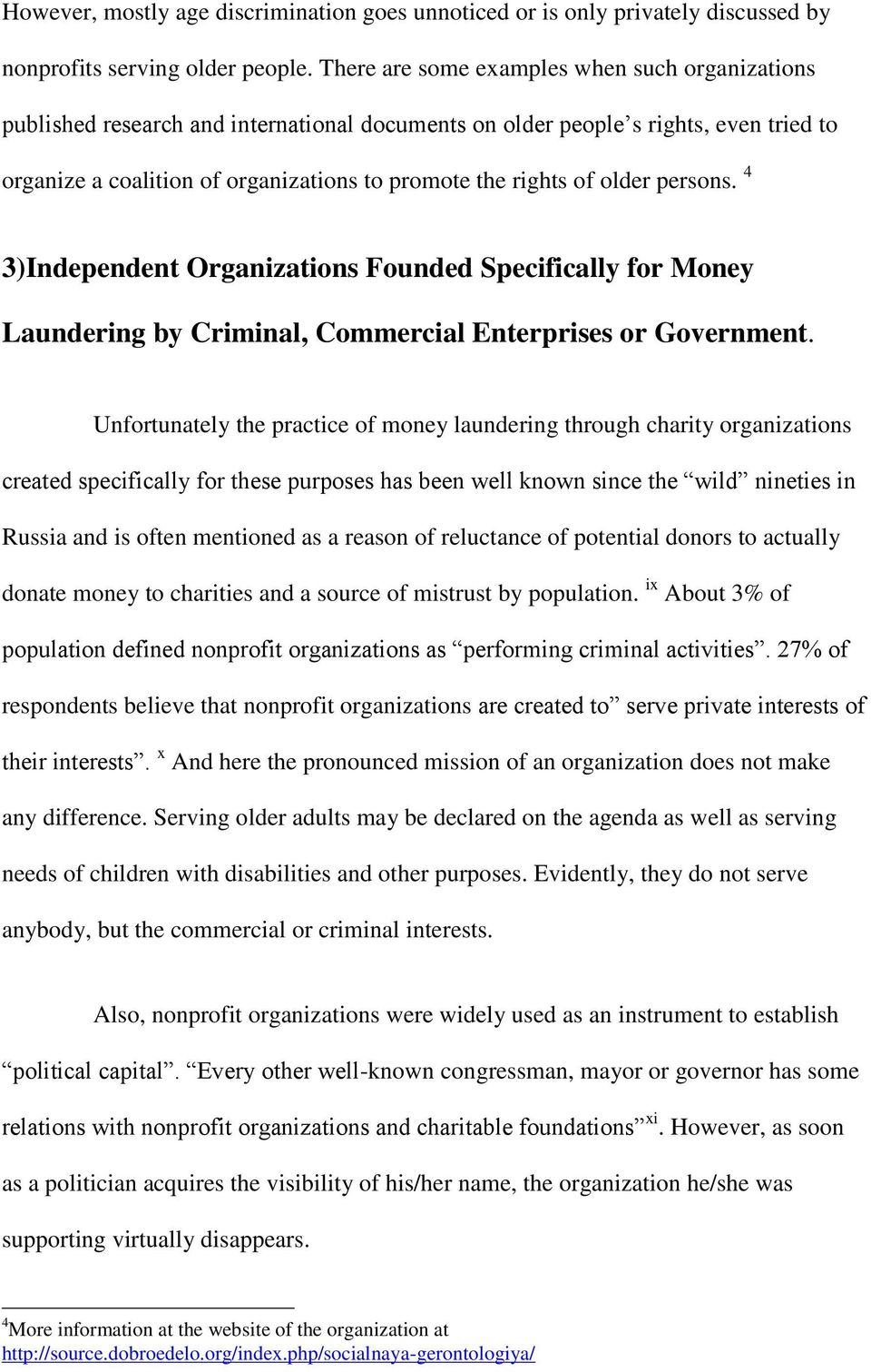 older persons. 4 3)Independent Organizations Founded Specifically for Money Laundering by Criminal, Commercial Enterprises or Government.