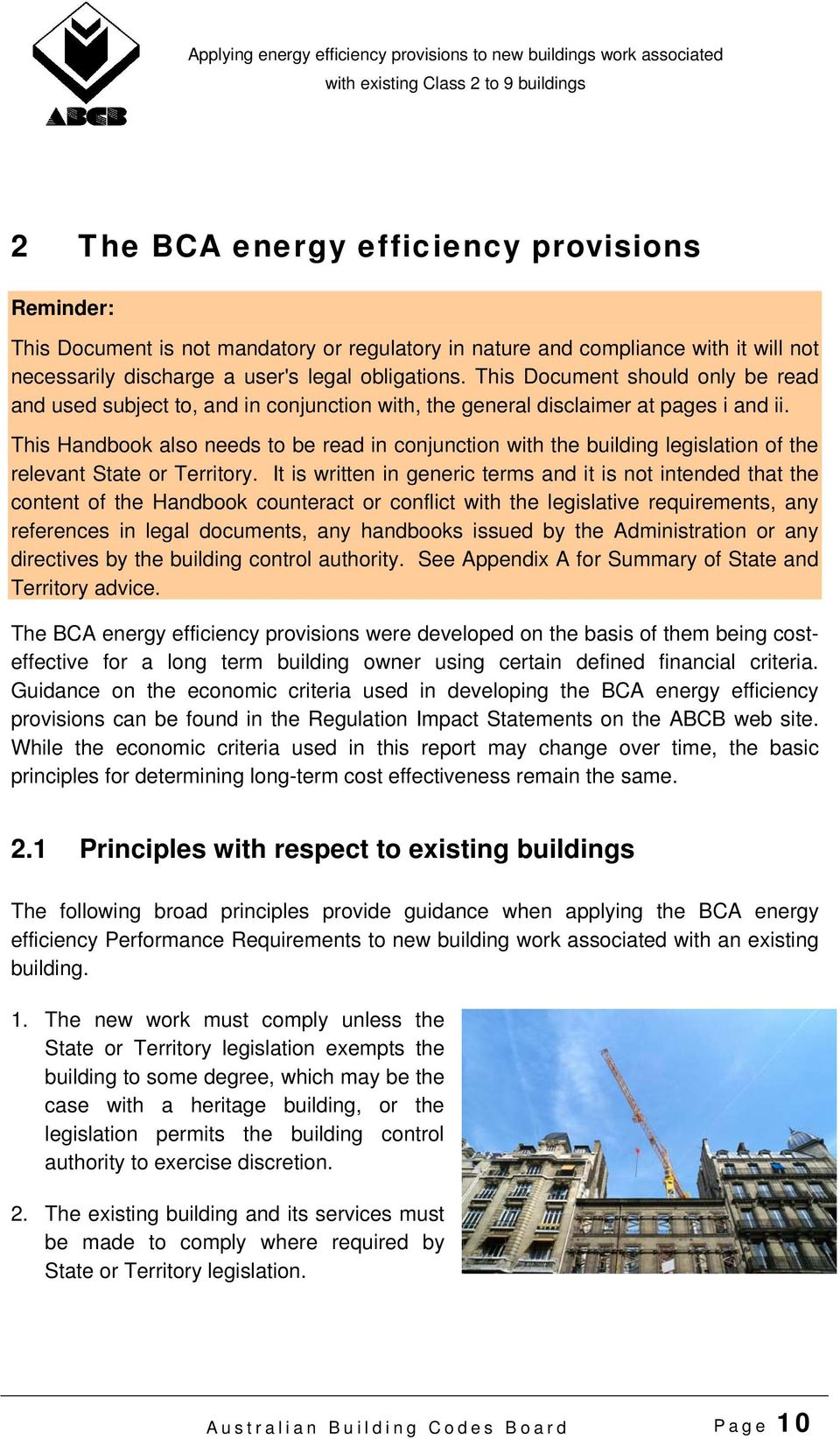 This Handbook also needs to be read in conjunction with the building legislation of the relevant State or Territory.