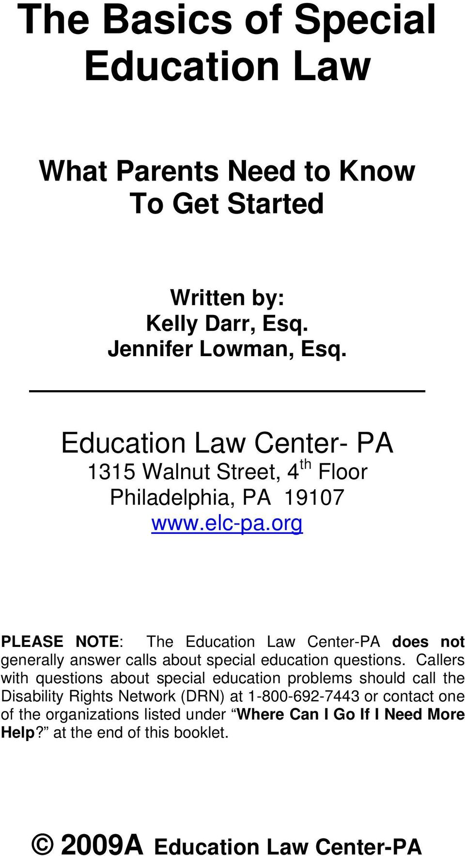 org PLEASE NOTE: The Education Law Center-PA does not generally answer calls about special education questions.
