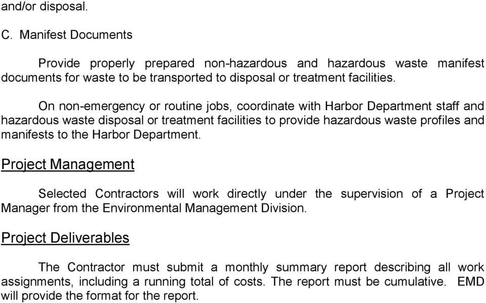 Harbor Department. Project Management Selected Contractors will work directly under the supervision of a Project Manager from the Environmental Management Division.