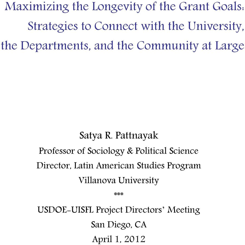Pattnayak Professor of Sociology & Political Science Director, Latin American
