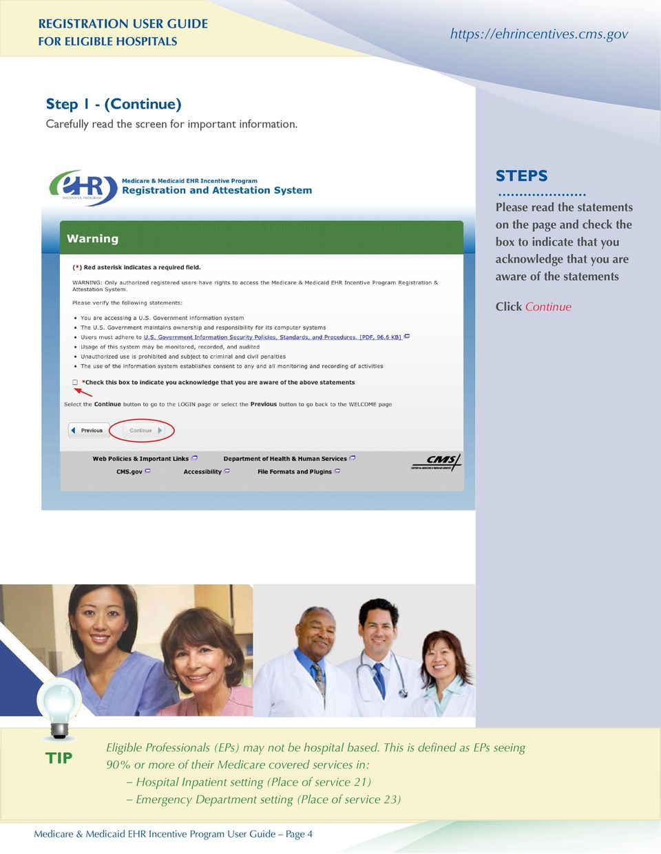 Click Continue TIP Eligible Professionals (EPs) may not be hospital based.