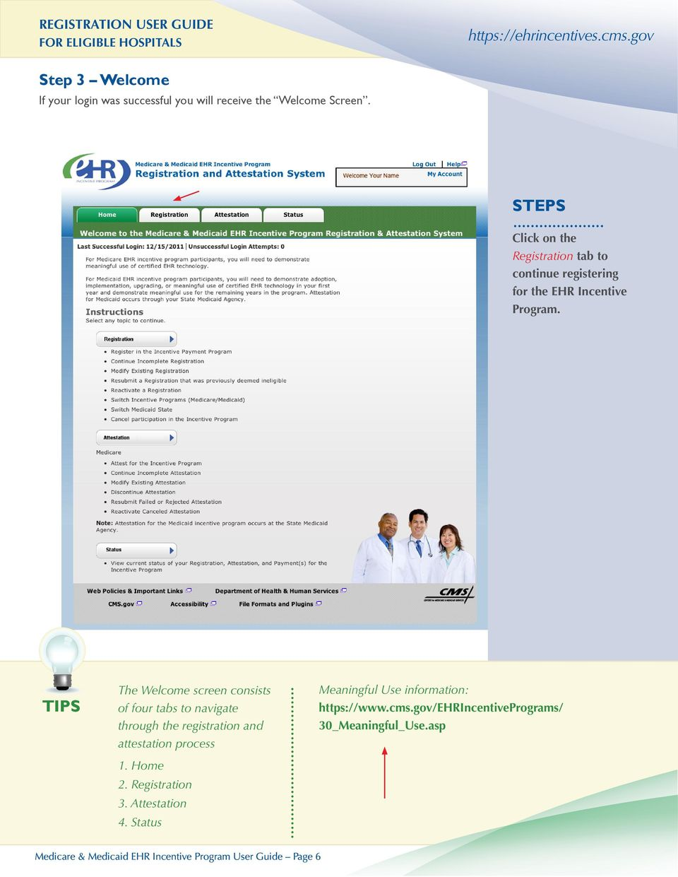 The Welcome screen consists of four tabs to navigate through the registration and attestation process 1. Home 2.