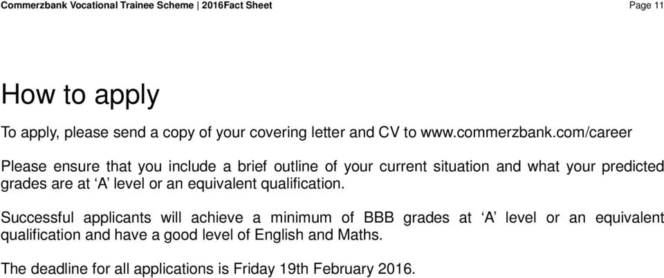 com/career Please ensure that you include a brief outline of your current situation and what your predicted grades are at A level