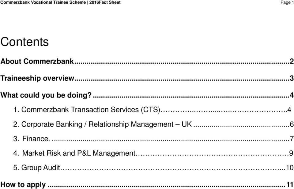 Commerzbank Transaction Services (CTS)..........4 2.
