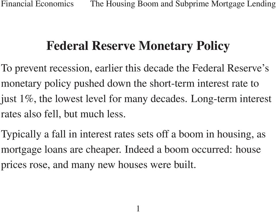 Long-term interest rates also fell, but much less.