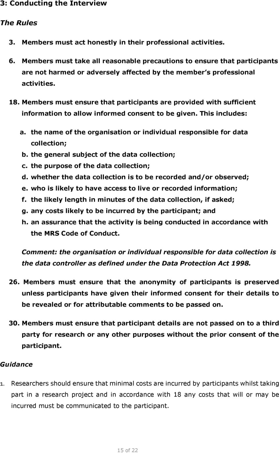 Members must ensure that participants are provided with sufficient information to allow informed consent to be given. This includes: a.