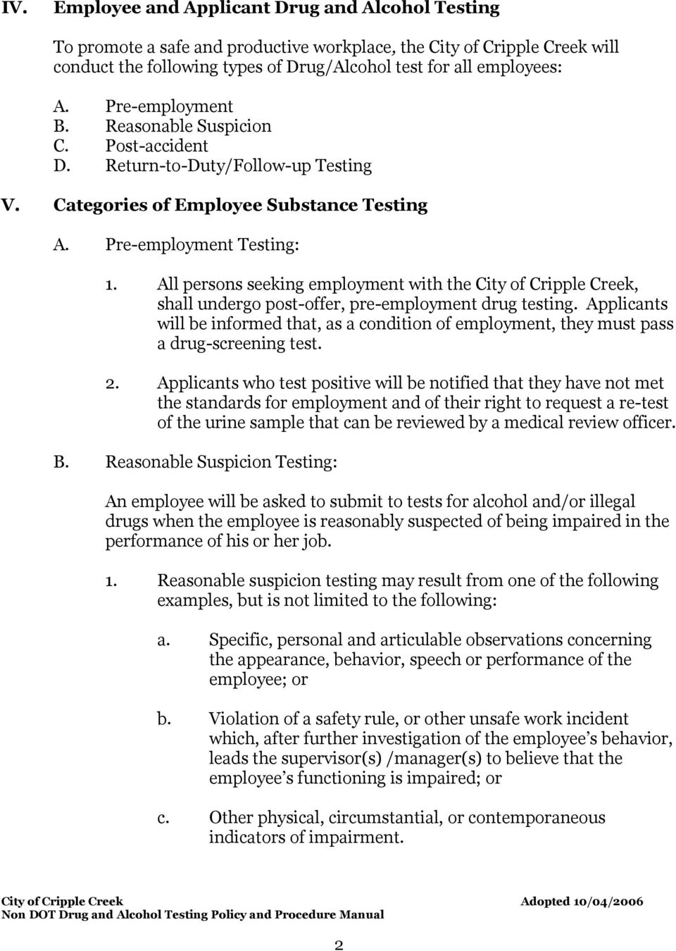 All persons seeking employment with the City of Cripple Creek, shall undergo post-offer, pre-employment drug testing.