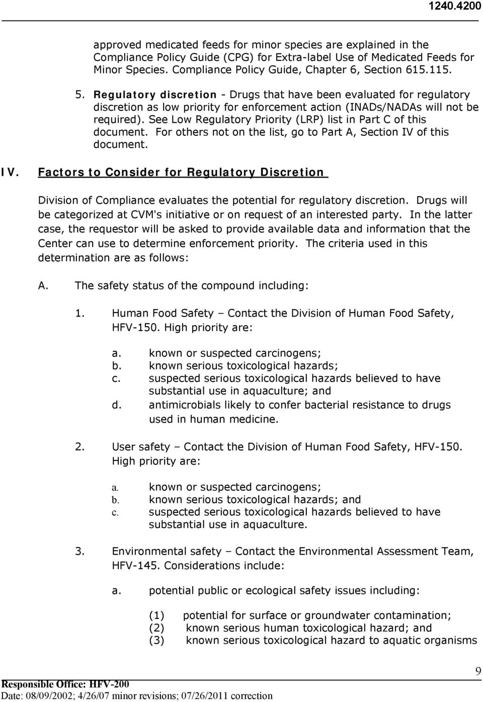 See Low Regulatory Priority (LRP) list in Part C of this document. For others not on the list, go to Part A, Section IV
