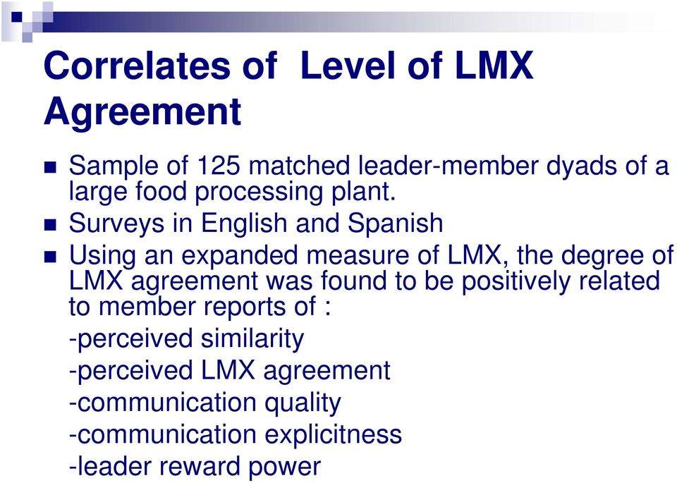 Surveys in English and Spanish Using an expanded measure of LMX, the degree of LMX agreement