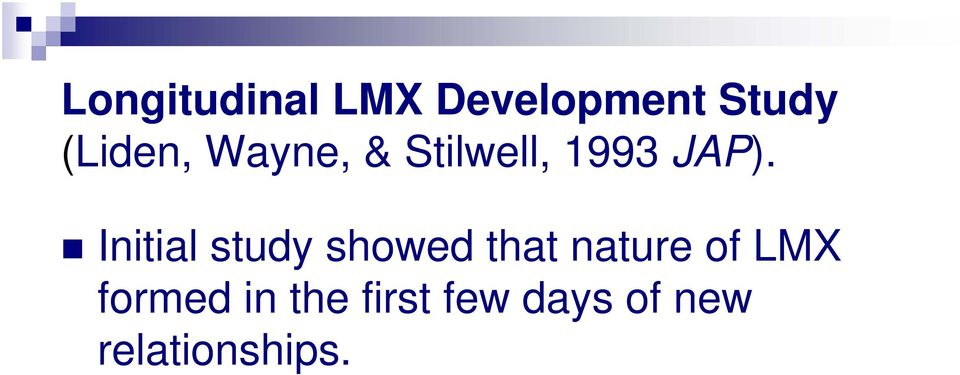 Initial study showed that nature of LMX